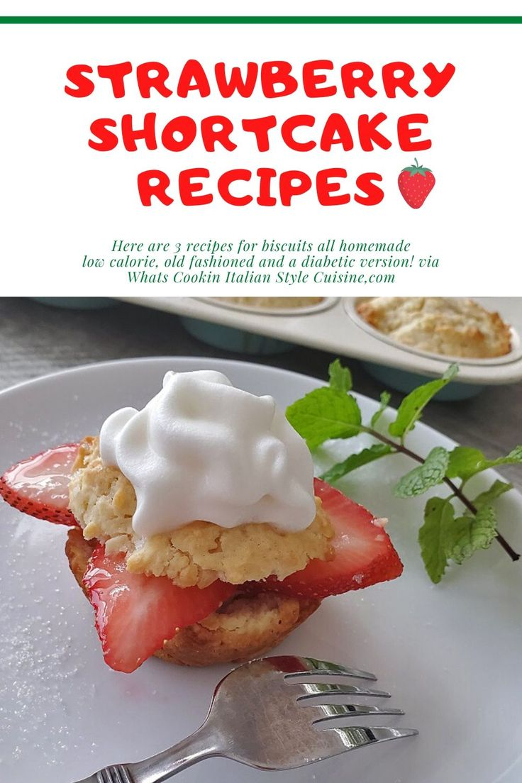 Here are three recipes for Strawberry Shortcake biscuits all homemade from scratch. Old fashioned style, Low Calorie and…