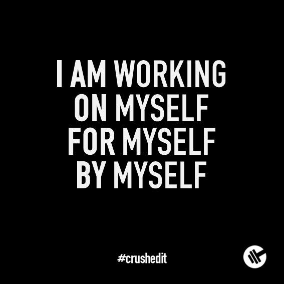 I am working on myself, for myself, by myself. #fitness #quote #motivation #gym #workout #supplements #sports