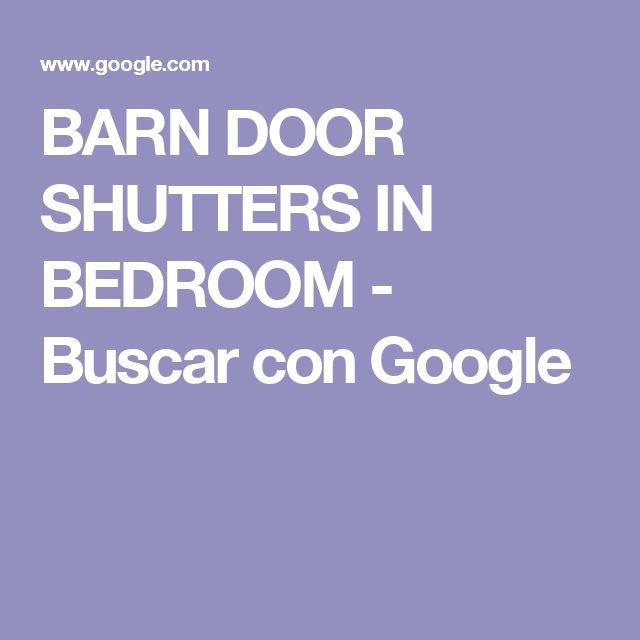 BARN DOOR SHUTTERS IN BEDROOM - Buscar con Google