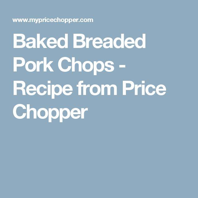 Baked Breaded Pork Chops - Recipe from Price Chopper