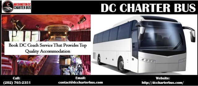 DC Charter Bus Service: Book DC Coach Service That Provides Top Quality Ac...