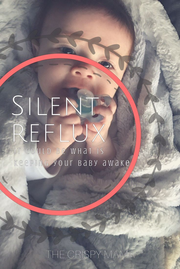 Silent Reflux: It Could Be What Is Keeping Your Baby Awake via The Crispy Mama
