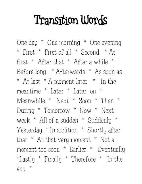 essays that show great transition words To improve your writing you need to make sure that your ideas one way to do this is by using transitions - words or phrases or techniques that help bring two.