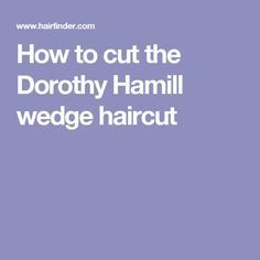 How to cut the Dorothy Hamill wedge haircut