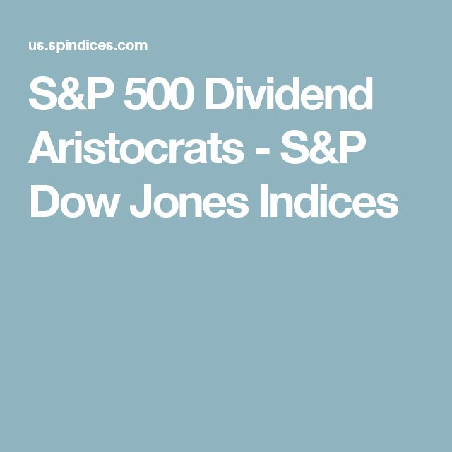 S&P 500 Dividend Aristocrats - S&P Dow Jones Indices