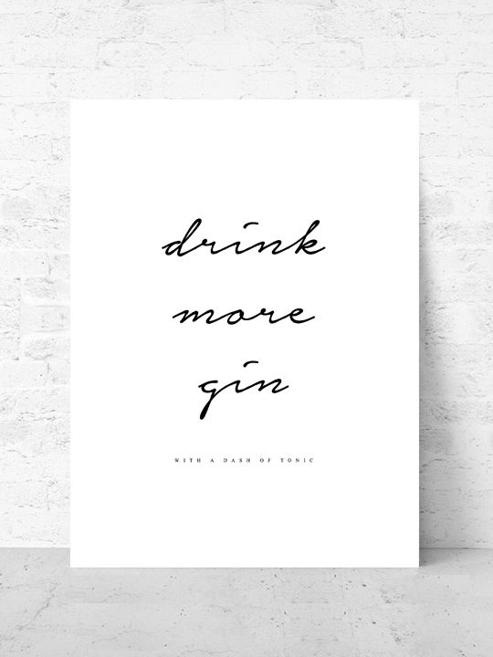 Drink more Gin / Art print Life Collection  |  Starting from $37  |  #poster #art #design #interior #inspirational #galley #wall #quote #gin #ginandtonic @getmercerandgrand