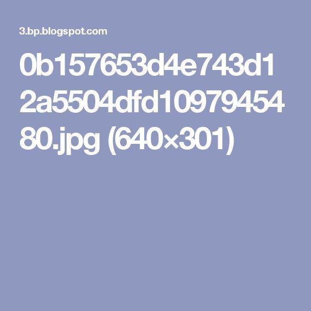 0b157653d4e743d12a5504dfd1097945480.jpg (640×301)