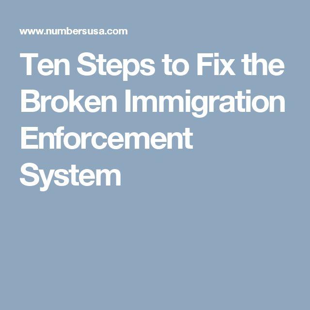 Ten Steps to Fix the Broken Immigration Enforcement System