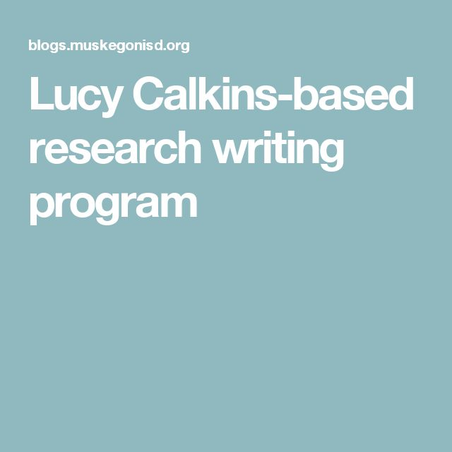 Lucy Calkins-based research writing program