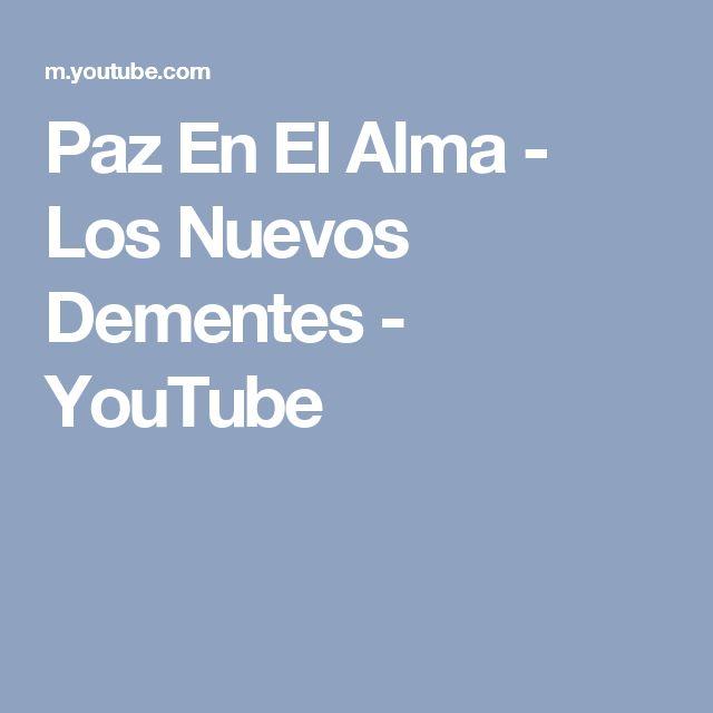 Paz En El Alma - Los Nuevos Dementes - YouTube
