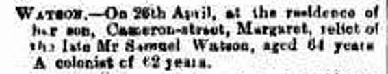 Death notice Margaret Watson Launceston Examiner Monday 28th April 1890 age 62 years After Margarets death the home was sold to Rev. Augustus Barkway of St Pauls Church.