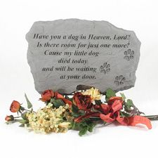 Have you a dog in Heaven Lord?  Is there room for just one more?    Cause my little dog died today and will be waiting at your door.