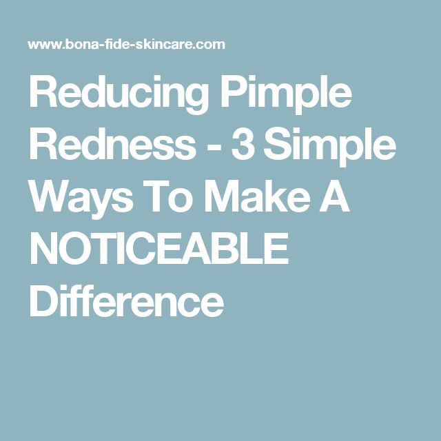 Reducing Pimple Redness - 3 Simple Ways To Make A NOTICEABLE Difference