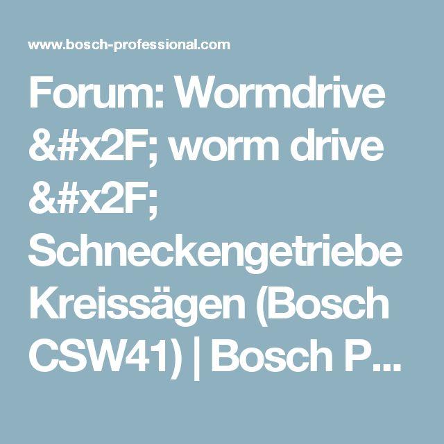 Forum: Wormdrive / worm drive / Schneckengetriebe Kreissägen (Bosch CSW41) | Bosch Professional