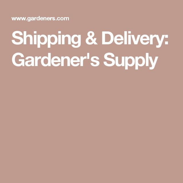 Gardeneru0027s Supply    Details On Shipping Methods, Frequently Asked  Questions And More.