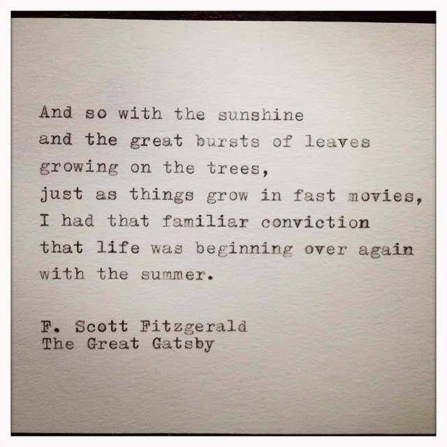 life, beginning again with the summer - F. Scott Fitzgerald