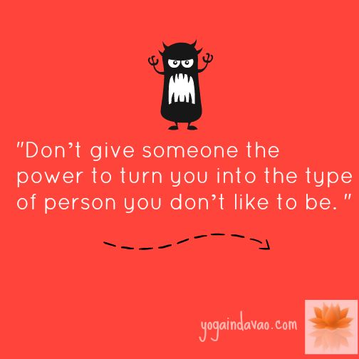 """Yoga in Davao Quote: """"...the power to turn you into the type of person you don't like to be."""""""
