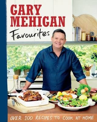 Favourites: Over 100 Recipes to Cook at Home