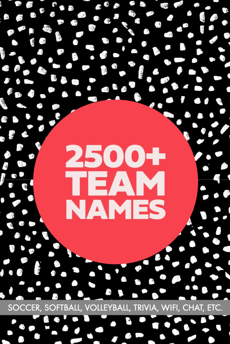 Best Team Names For Business Groups And Sports Clubs In 2020 Best Team Names Fitness Team Names Funny Team Names