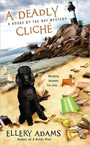 A Deadly Cliché (A Books by the Bay Mystery #2)  by Ellery Adams