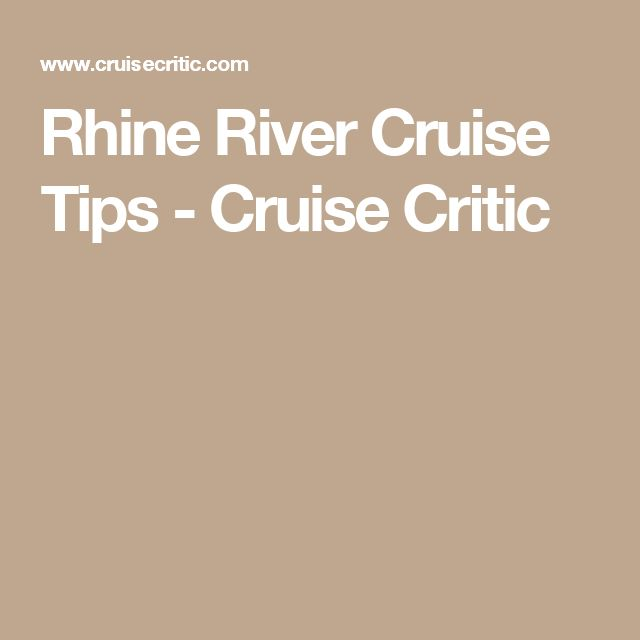 Rhine River Cruise Tips - Cruise Critic
