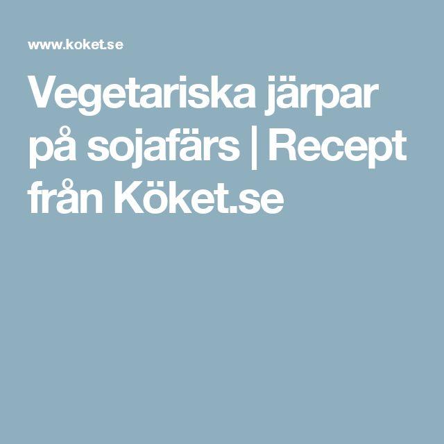 Vegetariska järpar på sojafärs | Recept från Köket.se