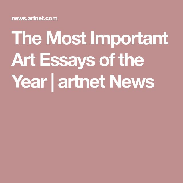 The Most Important Art Essays of the Year | artnet News
