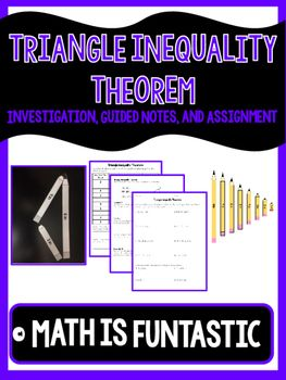 ***NO PREP LESSON*** This product is designed to help students understand the Triangle Inequality Theorem.  Students will start by forming triangles and non-triangles to discover the rule for the Triangle Inequality Theorem.  After this, there is a set of guided notes and an individual assignment for students to complete.Use my Triangle Inequality Task Cards to go with this lesson!