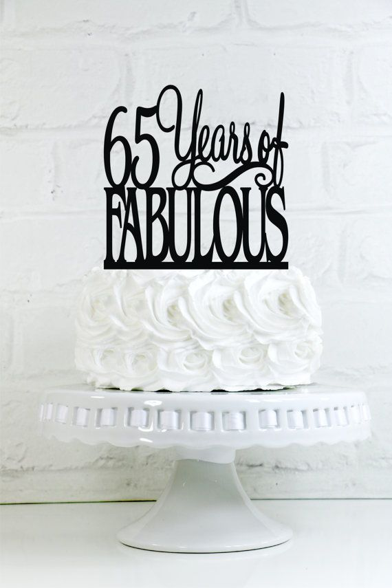 "65 Years of Fabulous Birthday Cake Topper or Sign  READY TO SHIP IN 1-2 WEEKS!  ~*~*~*~*~*~*~*~*~*~*~ ABOUT THIS DESIGN ~*~*~*~*~*~*~*~*~*~*~ This topper is 6 tall and 6 wide. There are several options for colors including 1/4"" thick acrylic, 1/8"" thick acrylic, and 1/8"" thick Birch wood. Need another year? Follow the link below: https://www.etsy.com/shop/WyaleDesigns?section_id=16586656&ref=shopsection_leftnav_6  Need one that is not shown? Co..."