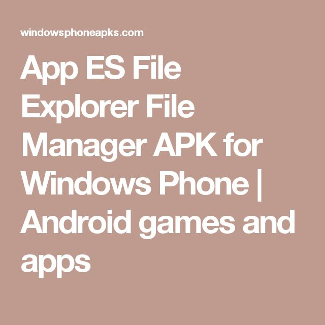 App ES File Explorer File Manager APK for Windows Phone | Android games and apps