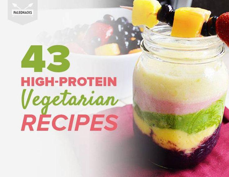 43 High-Protein Vegetarian Recipes