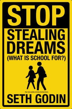 Seth Godin: Stop Stealing Dreams