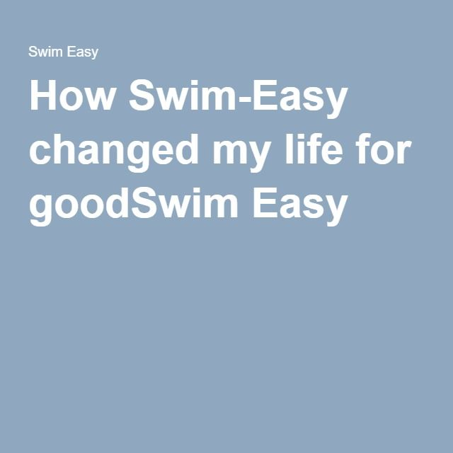How Swim-Easy changed my life for goodSwim Easy