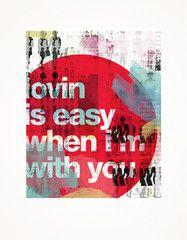 Lovin is Easy Print 41x51 $120 Lindsay blamey
