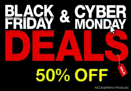 [BLACK FRIDAY -CYBER MONDAY SALE] Use coupon code: DEALBF30 to get 50% discount on Dealmirror.com products. Download now: http://dealmirror.com/ Deals for Designers and Developers