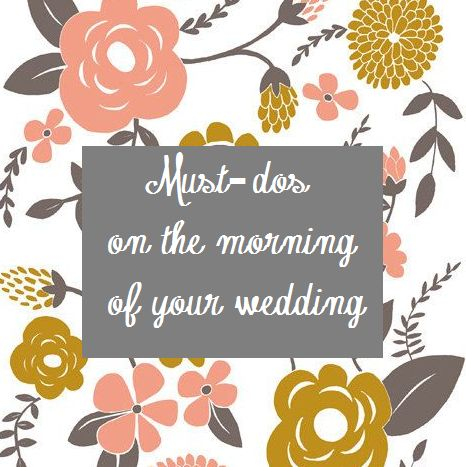 Must-dos on the morning of your wedding - Advice and Ideas | Invitations By Dawn