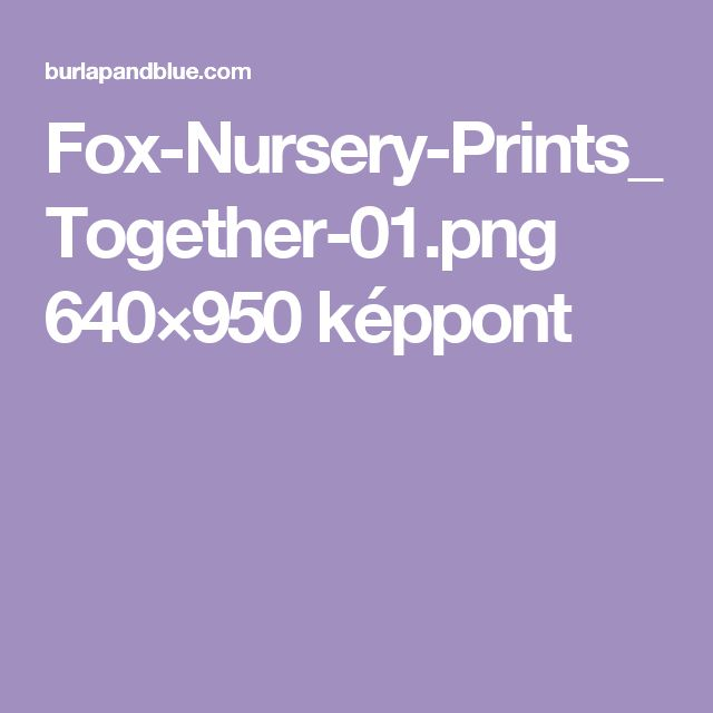 Fox-Nursery-Prints_Together-01.png 640×950 képpont