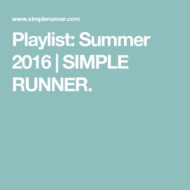 Playlist: Summer 2016 | SIMPLE RUNNER.