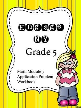 EngageNY Math Grade 5 Module 3 - Application Problem Workbook  Keep all of the Engage NY application problems for 5th grade in one easy-to-print student workbook with an answer key!