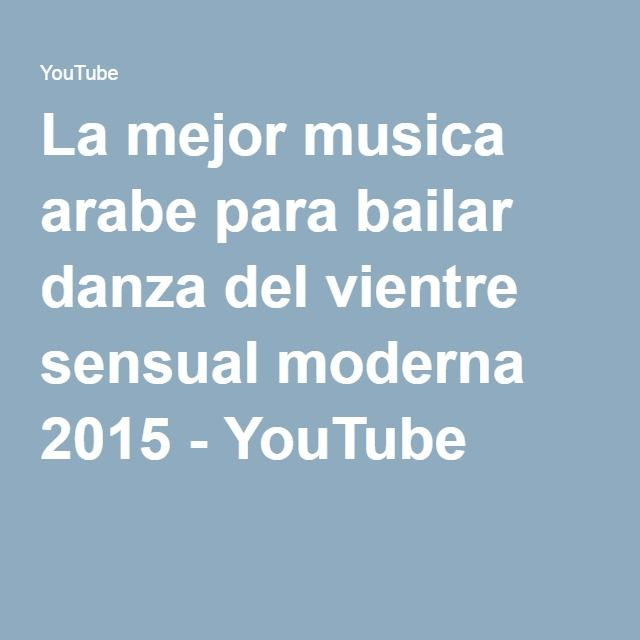 La mejor musica arabe para bailar danza del vientre sensual moderna 2015 - YouTube
