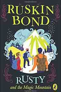 REVIEW - Ruskin Bond – Rusty and the Magic Mountain
