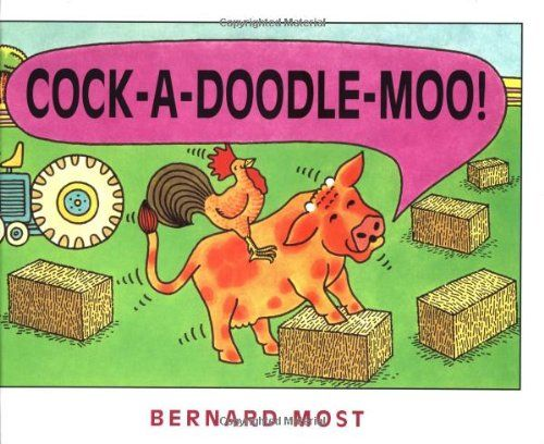 Cock-a-Doodle-Moo! by Bernard Most