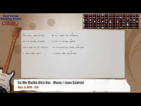 Se Me Olvido Otra Vez - Mana / Juan Gabriel Guitar Backing Track with ch...