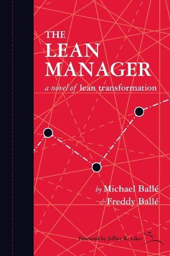 The Lean Manager: A Novel of Lean Transformation by Freddy Balle. $11.00. 459 pages. Publisher: Lean Enterprise Institute, Inc. (September 18, 2011)