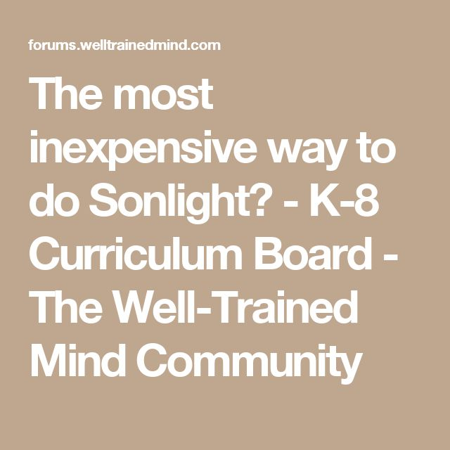The most inexpensive way to do Sonlight? - K-8 Curriculum Board - The Well-Trained Mind Community