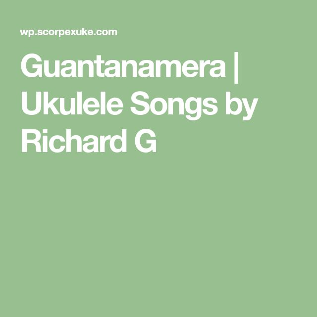 Guantanamera | Ukulele Songs by Richard G