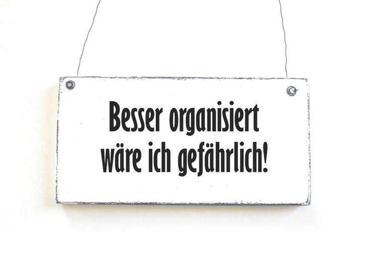 So isses! ...  GEFÄHRLICH ORGANISIERT Schild Vintage Shabby Chic von DöRPKIND auf www.doerpkind.de