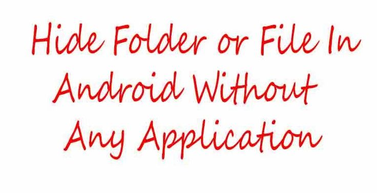 Hide Folder or File In Android Without Any App | Techno2know