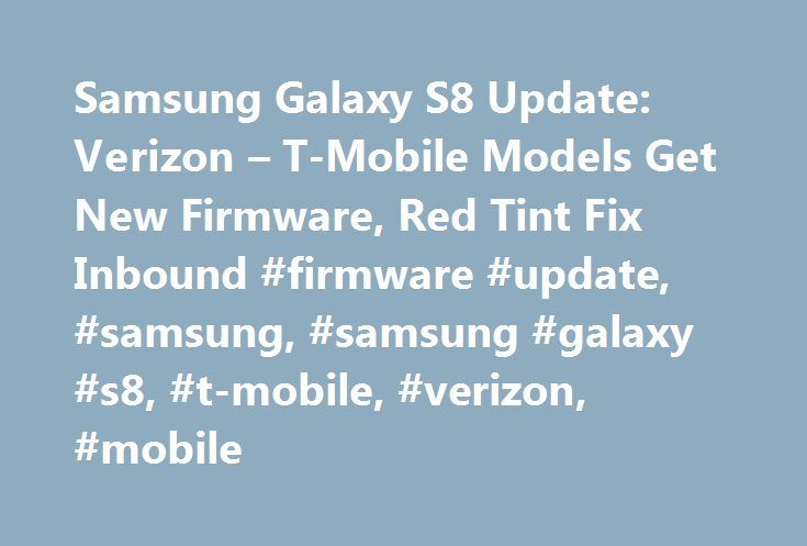 Samsung Galaxy S8 Update: Verizon – T-Mobile Models Get New Firmware, Red Tint Fix Inbound #firmware #update, #samsung, #samsung #galaxy #s8, #t-mobile, #verizon, #mobile http://albuquerque.remmont.com/samsung-galaxy-s8-update-verizon-t-mobile-models-get-new-firmware-red-tint-fix-inbound-firmware-update-samsung-samsung-galaxy-s8-t-mobile-verizon-mobile/  # Movies TV Music Celebrity News Famous Relationships Rumors Movie Trailers Entertainment 2017-06-06 Dance Moms Cheryl Burke Slams Abby Lee…