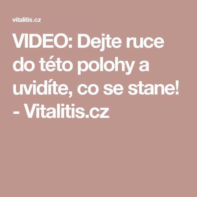 VIDEO: Dejte ruce do této polohy a uvidíte, co se stane! - Vitalitis.cz